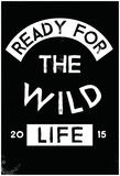 Wild Life Ready Prints