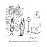 """Can you please stop arguing in your TED Talk voice!"" - New Yorker Cartoon Premium Giclee Print by David Sipress"