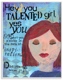 Hey Talented Girl Inspirational Painted Wood Sign