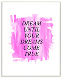 Dream Until Your Dreams Come True Wood Sign