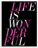 Life is Wonderful Pink and Black Wood Sign