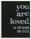 You Are Loved To The Moon And Back Wood Sign