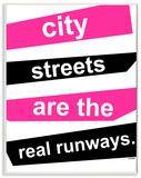 City Streets Are the Real Runways Wood Sign