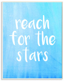 Reach For The Stars Blue and White Wood Sign
