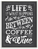 Life, Between Coffee and Wine Chalk Wood Sign