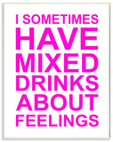 I Sometimes Have Mixed Drinks Pink Wood Sign