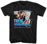 True Romance- You're So Cool Shirts