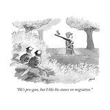 """He's pro-gun, but I like his stance on migration."" - New Yorker Cartoon Regular Giclee Print by Tom Toro"