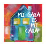 Mi Casa Es Mi Casa Prints by Linda Woods