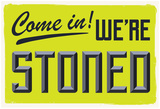 Come In We're Stoned (3D Lime) Posters