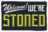 Welcome We're Stoned (3D Black) Posters
