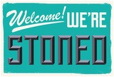 Welcome We'Re Stoned (3D Aqua) Poster