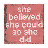 She Believed Art by Cassandra Cushman