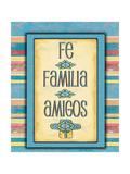 Fe Familia Amigos Poster by Jo Moulton