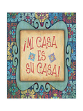 Mi Casa Es Su Casa Prints by Jo Moulton