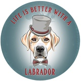 Life is Better With A Labrador Tin Sign