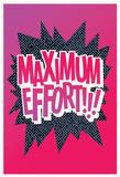 Maximum Effort!!! (Pink Grey) Prints