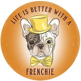 Life is Better With A Frenchie Tin Sign