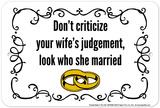 Don't Criticize Tin Sign
