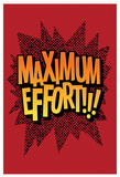 Maximum Effort!!! (Deep Red) Poster