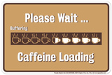 Please Wait Caffeine Tin Sign