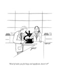 """""""Kind of makes you feel large and significant, doesn't it?"""" - New Yorker Cartoon Premium Giclee Print by Amy Kurzweil"""