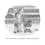 """Are we maximizing our time together or minimizing our efforts?"" - New Yorker Cartoon Premium Giclee Print by Amy Hwang"