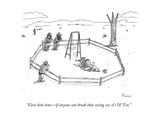 """Give him time—if anyone can break that swing set, it's Ol' Tex."" - New Yorker Cartoon Regular Giclee Print by Zachary Kanin"