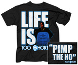 Too Short- Life is Too Short (Front/Back) T-Shirts