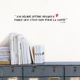 J'ai décidé d'être heureux parce que c'est bon pour la santé (Voltaire) - Duvar Çıkartması