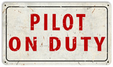 Pilot on Duty Steel Sign Wall Sign