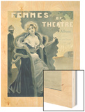 Femmes de Theatre Cover Photoshop'd Wood Print by F. Bac