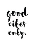 Good Vibes Only Posters by Pop Monica