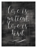 Love Is Patient Love Is Kind-White-01 Poster by Amy Brinkman