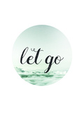 Let Go Posters by Pop Monica