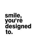 Smile, You'Re Designed To Poster autor Pop Monica