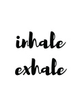 Inhale Exhale Poster por Pop Monica