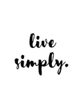 Live Simply Posters by Pop Monica