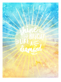Shine Bright Like A Diamond Print by Amy Brinkman