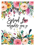 Spread Love Everywhere Prints by Amy Brinkman