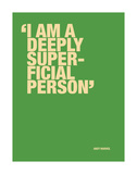 I am a deeply superficial person Print by Andy Warhol