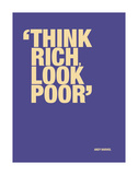 Think rich, look poor Posters par Andy Warhol