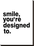 Smile, You'Re Designed To Stretched Canvas Print by Pop Monica