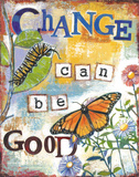 Change is Good Art by Deane Holmes