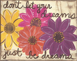 Don't Let Your Dreams Art by Monica Martin