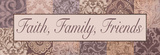 Faith, Family, Friends Prints by Todd Williams