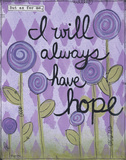 Have Hope Prints by Monica Martin