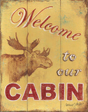 Cabin Welcome Posters by Catherine Jones