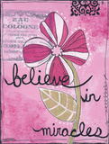 Believe In Miracles Prints by Monica Martin