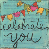 Celebrate You Print by Martin Monica